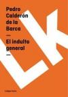El Indulto General - Pedro Calderón de la Barca