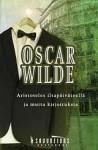 Aristoteles iltapäiväteellä ja muita kirjoituksia (paperback) - Oscar Wilde, Timo Hännikäinen