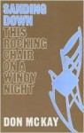 Sanding down This Rocking Chair on a Windy Night - Don Mckay