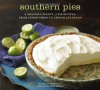 Southern Pies: A Gracious Plenty of Pie Recipes, From Lemon Chess to Chocolate Pecan - Nancie McDermott