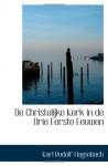 De Christelijke Kerk in de Drie Eerste Eeuwen - Karl Rudolf Hagenbach