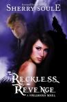 Reckless Revenge - Sherry Soule
