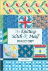 The Knitting Stitch & Motif Directory - Sue Pearce