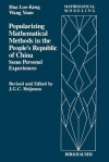 Popularizing Mathematical Methods in the People S Republic of China: Some Personal Experiences - L K Hua, John Wang