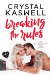 Breaking the Rules - Crystal Kaswell