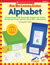 Shoe Box Learning Centers: Alphabet: 30 Instant Centers With Reproducible Templates and Activities That Help Kids Practice Important Literacy Skills-Independently! - Jacqueline Clarke