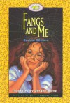 Fangs and Me - Rachna Gilmore, Gordon Sauve