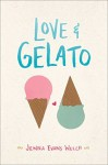 Love & Gelato by Jenna Evans Welch (2016-05-03) - Jenna Evans Welch