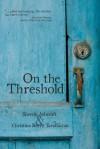 On The Threshold - Christina Tarabochia, Sherrie Ashcraft