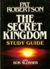 The Secret kingdom study guide, Pat Robertson with Bob Slosser - Leslie H. Stobbe, Pat Robertson, Bob Slosser