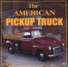 The American Pickup Truck - Mike Mueller