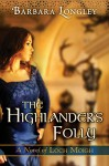The Highlander's Folly (The Novels of Loch Moigh Book 3) - Barbara Longley
