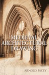 Medieval Architectural Drawing - Arnold Pacey