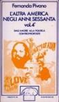 L'altra America negli anni Sessanta. Vol. 4. Dall'amore alla politica. Controproposte - Fernanda Pivano