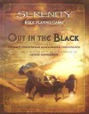 Out in the Black (Serenity Role Playing Game) - Laura Hickman, Tracy Hickman
