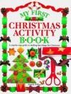 My First Christmas Activity Book - Angela Wilkes