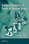 Sensory Analysis of Foods of Animal Origin - Leo M.L. Nollet, Fidel Toldrá
