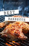 Best Barbecue: 25 Secret Smoking Meat Recipes For Every Backyard Smoker - Bob Scott