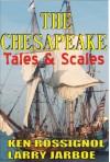 The Chesapeake: Tales & Scales - Ken Rossignol, Larry Jarboe, Mel Brokenshire, Pepper Langley, Frederick McCoy, Jack Rue, Stephen Uhler, George Hopkins, Darrin Farrell