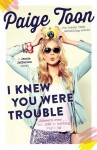 I Knew You Were Trouble: A Jessie Jefferson Novel - Paige Toon