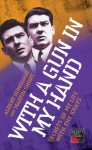 With a Gun in My Hand: Secrets of My Life with the Krays - Albert Donoghue, Martin Short