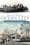 Ocean City: A Brief History - Michael Morgan