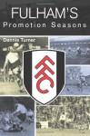 Fulhams Promotion Seasons - Dennis Turner