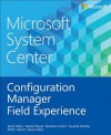 Microsoft System Center: Configuration Manager Field Experience - Mitch Tulloch