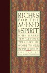 Riches for the Mind and Spirit: John Marks Templeton's Treasury of Words to Help, Inspire, and Live By (Giniger Book) - John Marks Templeton