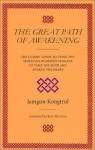 The Great Path of Awakening: The Classic Guide to Using the Mahayana Buddhist Slogans to Tame the Mind and Awaken the Heart - Jamgon Kongtrul