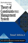 Introduction to the Theory of Constraints (TOC) Management System (The CRC Press Series on Constraints Management) - Thomas B. McMullen Jr.