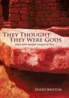 They Thought They Were Gods - David Britton