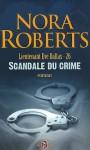 Scandale du crime (In Death, #26) - J.D. Robb