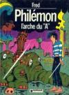 """Philémon, tome 9 : L'Arche du """"A"""" - Fred"""