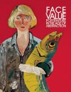 Face Value: Portraiture in the Age of Abstraction - Brandon Brame Fortune, Wendy Wick Reaves, David C. Ward