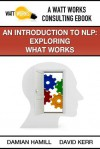 An Introduction to NLP: Exploring What Works - Damian Hamill, David Kerr