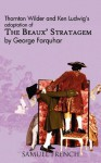 The Beaux' Stratagem - Ken Ludwig, Thornton Wilder, George Farquhar