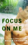 Focus on Me - Megan Erickson