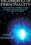 The Astrology of Personality: A Re-Formulation of Astrological Concepts and Ideals, in Terms of Contemporary Psychology and Philosophy - Dane Rudhyar