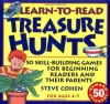 Learn-to-Read Treasure Hunts: Fifty Skill-Building Games for Beginning Readers and Their Parents - Steve Cohen, Scot Ritchie