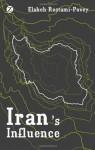 Iran's Influence - Elaheh Rostami-Povey
