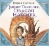 Jeremy Thatcher, Dragon Hatcher - Bruce Coville, Words Take Wing Repertory