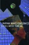 Budowa nowej cywilizacji. Polityka trzeciej fali - Alvin Toffler, Heidi Toffler