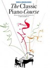 The Classic Piano Course, Book 3: Making Music (Classic Piano Course) (Classic Piano Course) - Carol Barratt