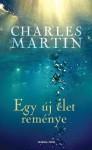 Egy új élet reménye (Maggie #1) - Charles Martin, Benda Klára