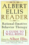 The Albert Ellis Reader: A Guide to Well-being Using Rational Emotive Behavior Therapy - Albert Ellis, Shawn Blau