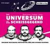 Das Universum ist eine Scheißgegend - Martin Puntigam, Werner Gruber, Heinz Oberhummer, Science Busters, Maria Hofstätter