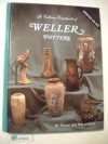 The Collectors Encyclopedia of Weller Pottery: The Collectors Encyclopedia - Sharon Huxford, Bob Huxford