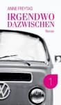 Irgendwo dazwischen 1 (German Edition) - Anne Freytag, Michael Tasca