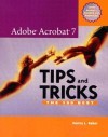 Adobe Acrobat 7 Tips and Tricks: The 150 Best - Donna L. Baker